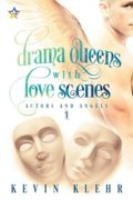 Drama Queens with Love Scenes : Kevin Klehr