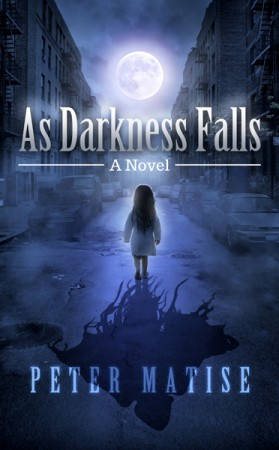 As Darkness Falls : Peter Matise