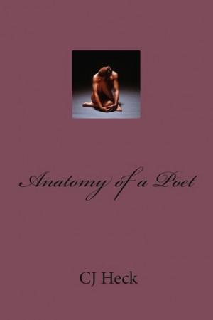 Anatomy of a Poet : CJ Heck