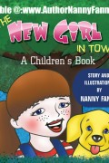 Nanny Fanny : The New Girl in Town: A Children's Book
