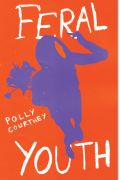 Polly Courtney : Feral Youth