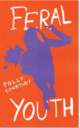 Feral Youth : Polly Courtney