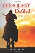 Conquest Defiled : Robert Wagner