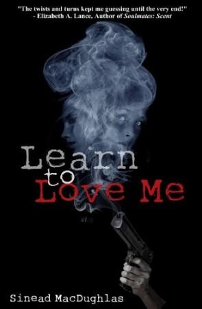 Learn To Love Me : Sinead MacDughlas
