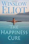 The Happiness Cure : Winslow Eliot