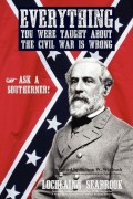 Everything You Were Taught About the Civil War is Wrong : Lochlainn Seabrook