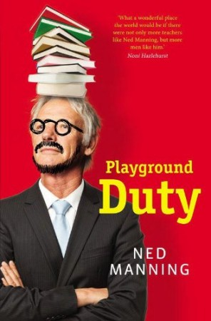 Playground Duty : Ned Manning