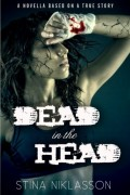 Dead in the Head : Stina Niklasson
