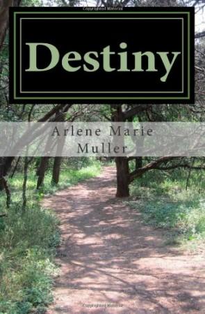 Destiny : Arlene Marie Muller