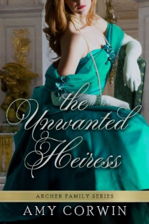 The Unwanted Heiress : Amy Corwin