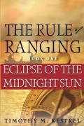 Timothy M. Kestrel : The Rule Of Ranging 1 – Eclipse Of The Midnight Sun