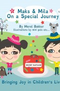 Maks & Mila On A Special Journey : Merel Bakker