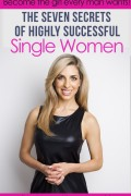 The Seven Secrets of Highly Successful Single Women : Samantha Brett