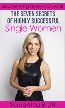 The Seven Secrets of Highly Successful Single Women