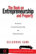 The Book On Entrepreneurship and Property : Selchouk Sami