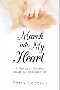 March Into My Heart : Patty Lazarus