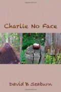 Charlie No Face : David B. Seaburn