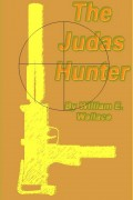 The Judas Hunter : William E. Wallace