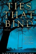Ties That Bind : Natalie R. Collins