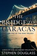 The Bridge To Caracas : Stephen Douglass