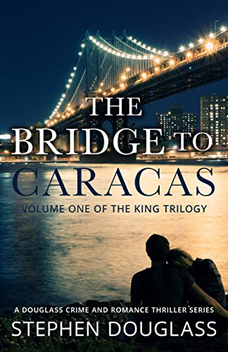 The Bridge To Caracas : Stephen Douglass