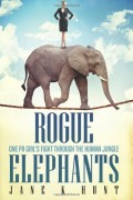 Rogue Elephants : Jane K Hunt
