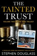 The Tainted Trust : Stephen Douglass