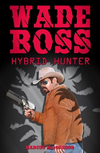 Wade Boss: Hybrid Hunter : Marcus MacGregor