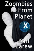 Karl Larew : Zoombies from Planet X