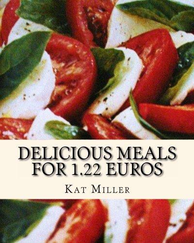 Delicious Meals For 1.22 Euros : Kat Miller