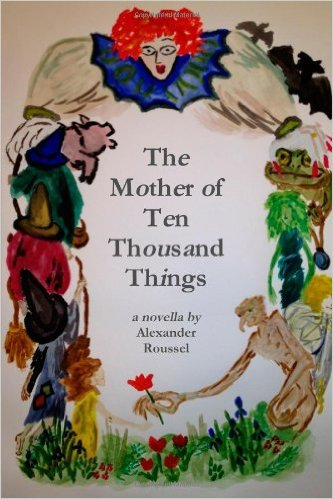The Mother of Ten Thousand Things : Alexander Roussel