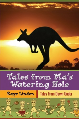 Kaye Linden : Tales from Ma's Watering Hole