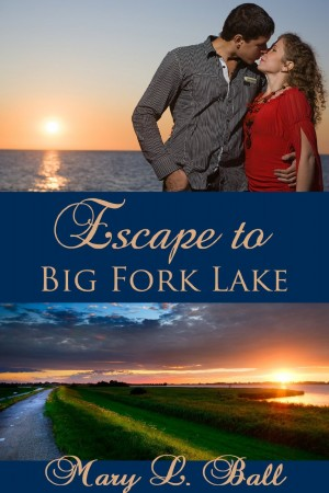Escape To Big Fork Lake : Mary L. Ball