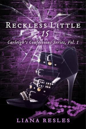Reckless Little 15 : Liana Resles