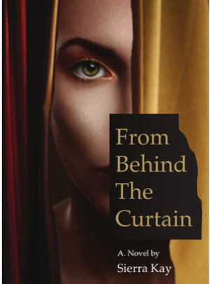 From Behind the Curtain : Sierra Kay