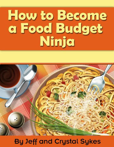 How to Become a Food Budget Ninja : Jeff and Crystal Sykes