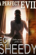 A Perfect Evil : EC Sheedy
