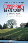 Conspiracy to Assassinate : John P. Roach Jr.