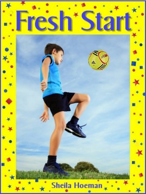 Fresh Start: The Story of Sam: Book One : Sheila Hoeman