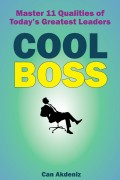 Can Akdeniz : Cool Boss: Master 11 Qualities of Today's Greatest Leaders