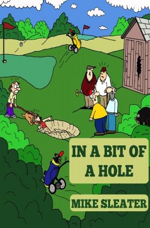 In a Bit of a Hole : Mike Sleater