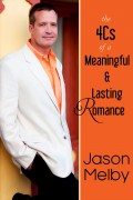 The 4Cs of a Meaningful and Lasting Romance : Jason Melby