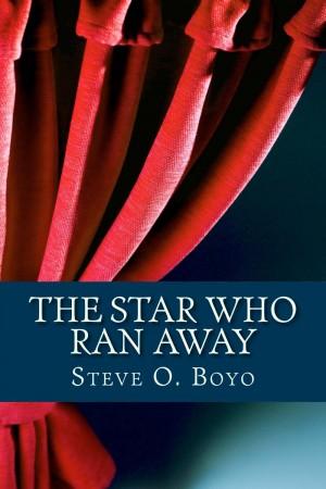 The Star Who Ran Away : Steve O. Boyo