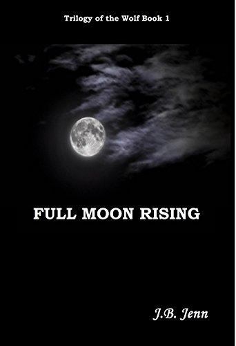 Full Moon Rising : J. B. Jenn