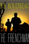 The Frenchman : B.B. Boudreau