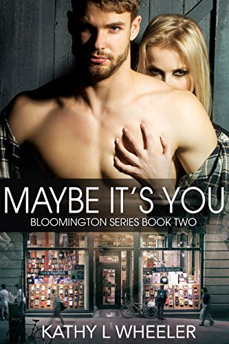 Maybe It's You : Kathy L Wheeler