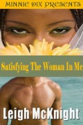 Leigh McKnight : Satisfying The Woman In Me