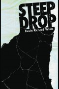 Steep Drop : Kevin Richard White