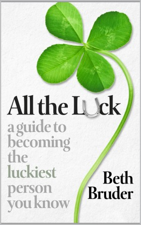 All the Luck : Beth Bruder