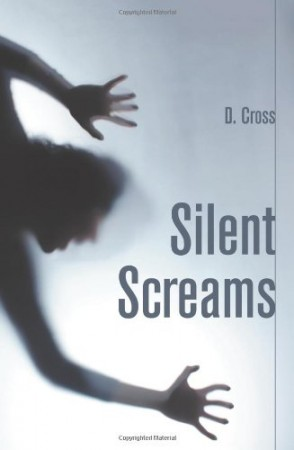 Silent Screams : D. Cross